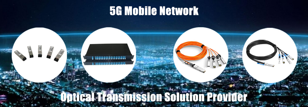 5G Mobile Network Optical Transmission Solution Provider