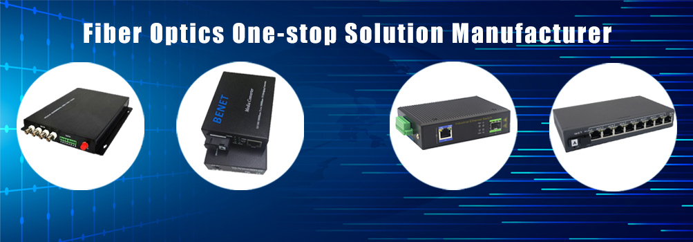 Fiber Optics One-stop Solution Manufacturer